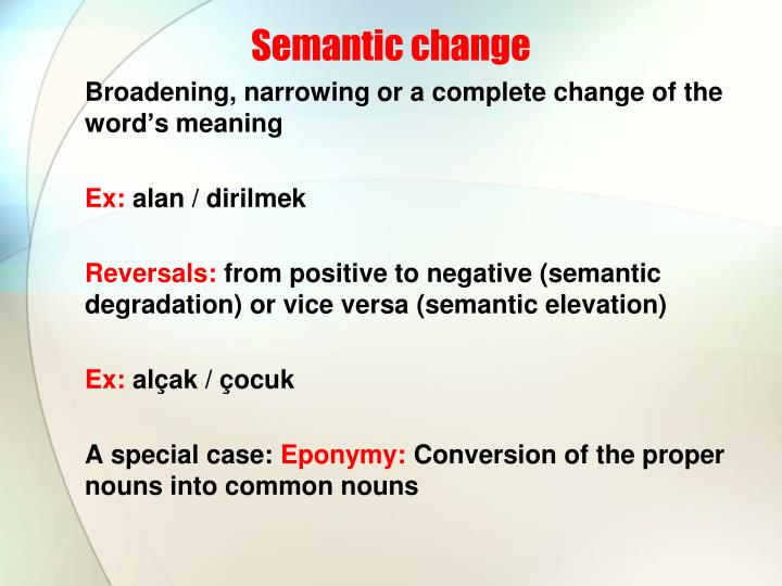 the natural of semantic change To the nature of the change or what causes it in this paper, we propose to conduct a deeper analysis than frequency change, by learning about the nature of the.