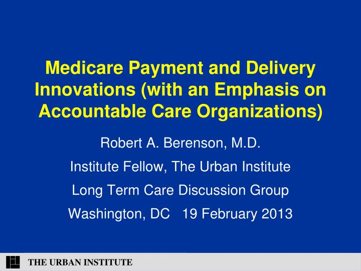 medicare payment and delivery innovations with an emphasis on accountable care organizations n.
