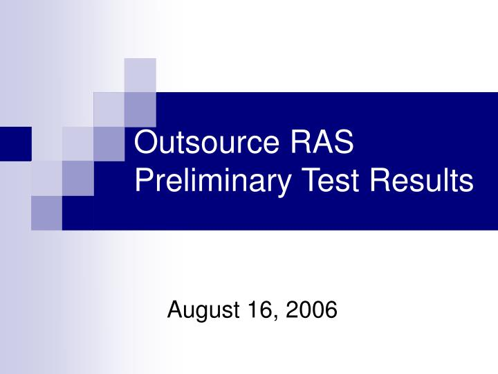 outsource ras preliminary test results n.