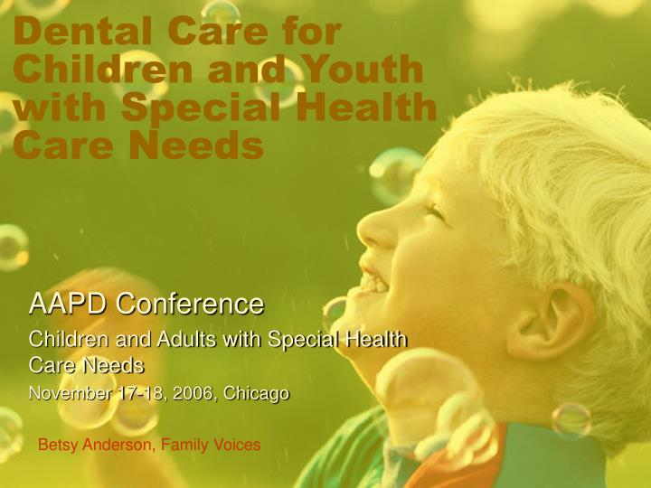 dental care for children and youth with special health care needs n.