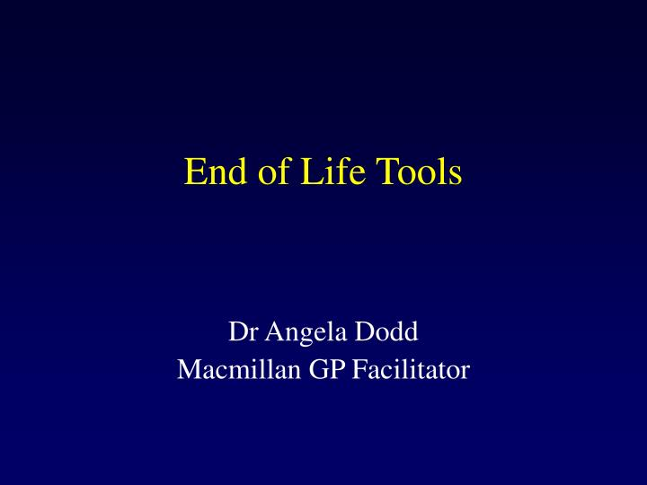 end of life tools n.