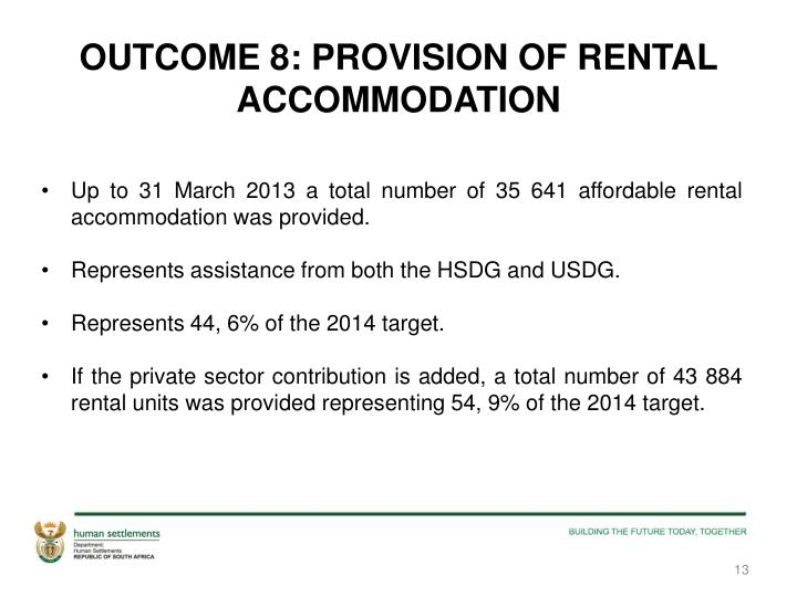 OUTCOME 8: PROVISION OF RENTAL  ACCOMMODATION
