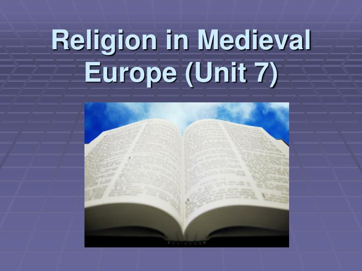 religion in medieval europe unit 7 n.