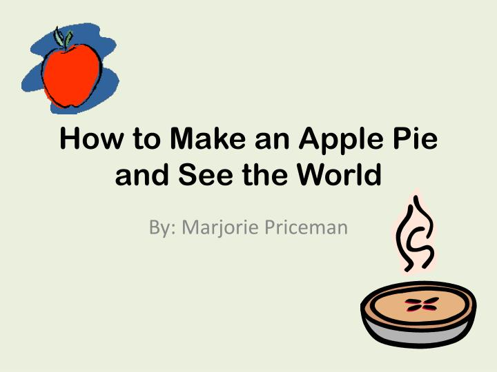 how to make an apple pie and see the world n.