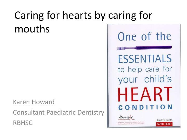 caring for hearts by caring for mouths n.