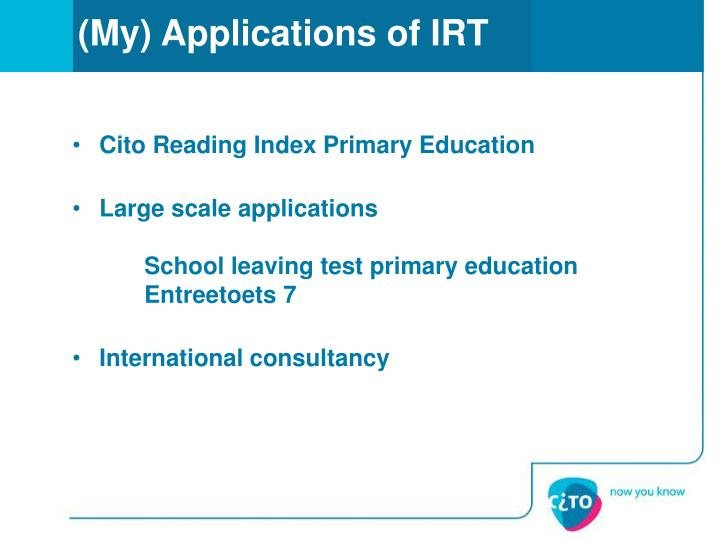 (My) Applications of IRT