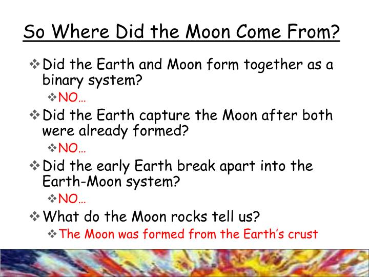 So Where Did the Moon Come From?