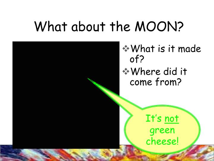 What about the MOON?