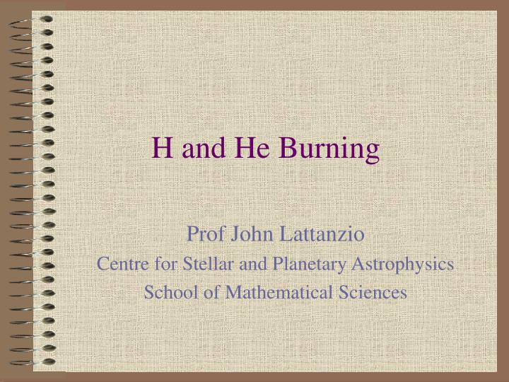 h and he burning n.