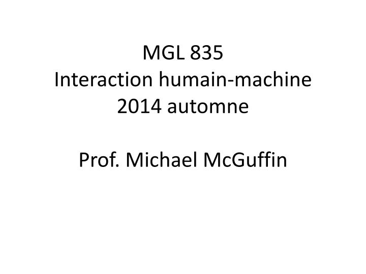 mgl 835 interaction humain machine 2014 automne prof michael mcguffin n.