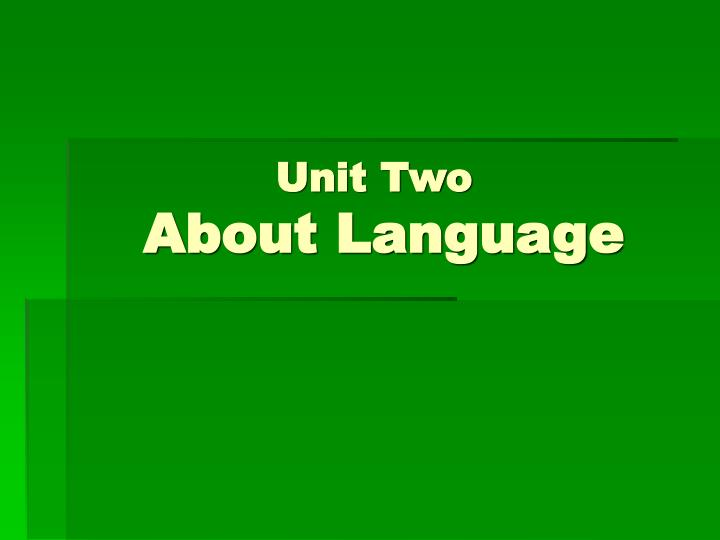 unit two about language n.