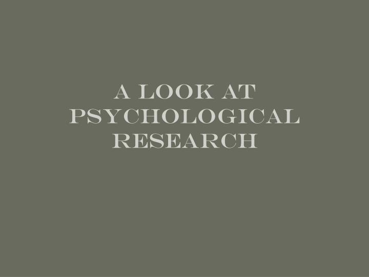 a look at psychological research n.