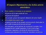 el impacto hipertensivo y los lechos arterio arteriolares15