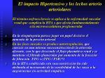 el impacto hipertensivo y los lechos arterio arteriolares45