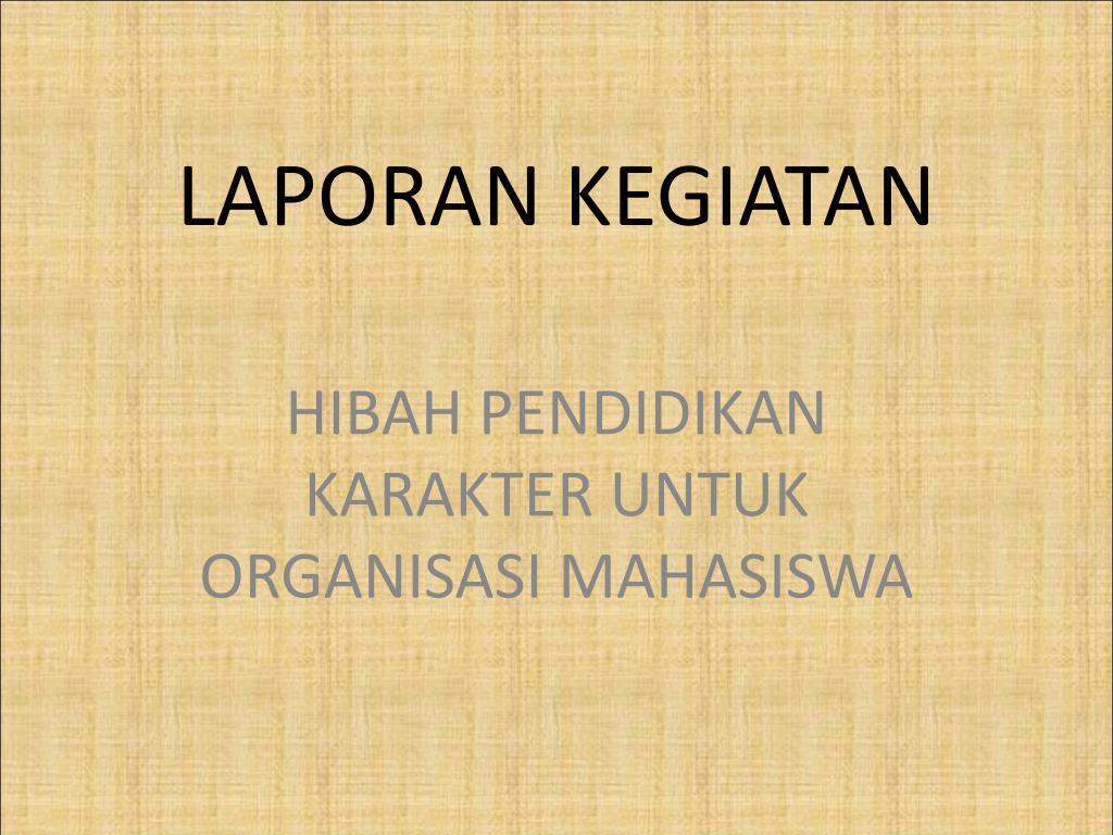 Ppt Laporan Kegiatan Powerpoint Presentation Free Download Id 4803438