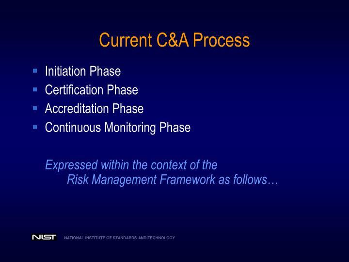 Current C&A Process