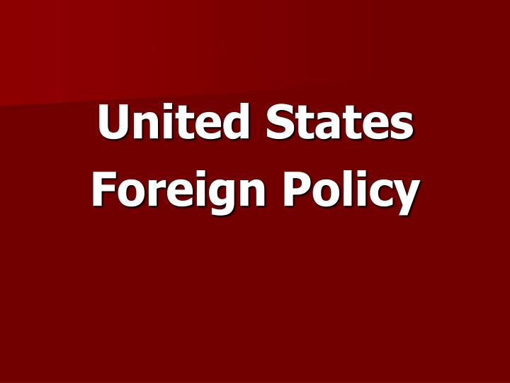 united states foreign policy Presidential message to the congress of the united states statements & releases presidential message to the congress of the united states foreign policy.