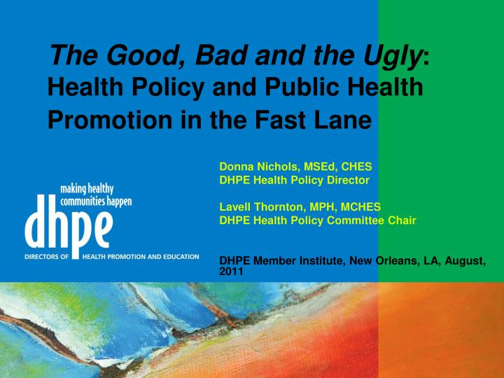 the good bad and the ugly health policy and public health promotion in the fast lane n.