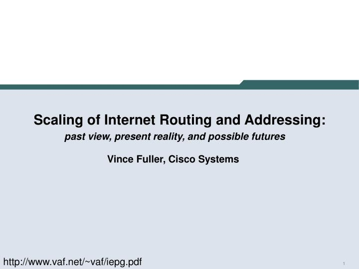 scaling of internet routing and addressing n.