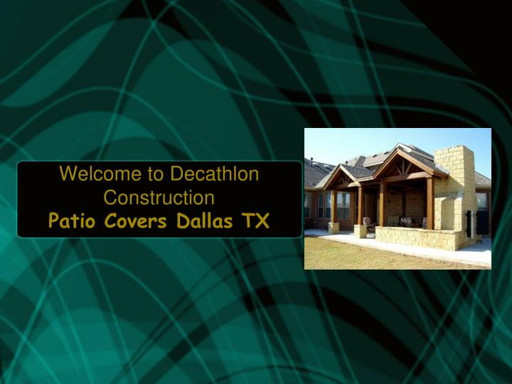 welcome to decathlon construction patio covers dallas tx n.