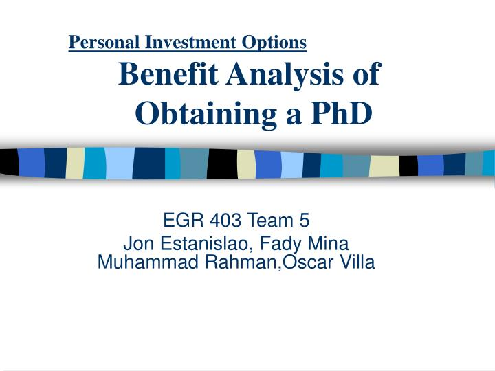 personal investment options benefit analysis of obtaining a phd n.