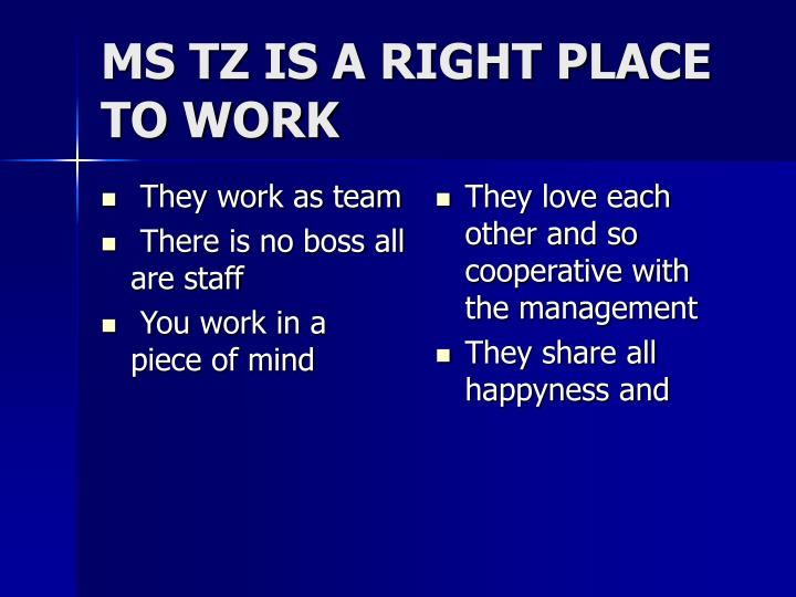 ms tz is a right place to work n.