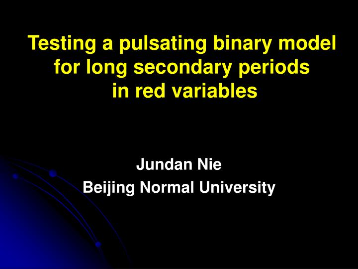 testing a pulsating binary model for long secondary periods in red variables n.