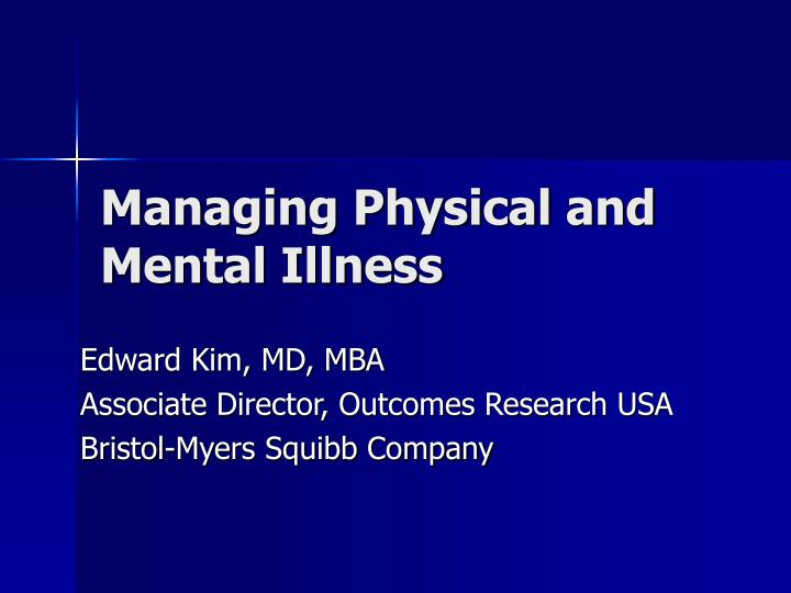 managing physical and mental illness n.