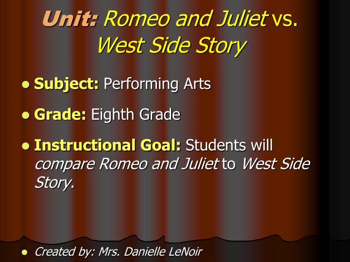 a comparison of west side story from romeo and juliet Translation, teenagers, and truth: a comparison of content between west side story & romeo and juliet student projects morgan mcauley april 17, 2017 0 t his project was completed for dr christine sprengler's first-year sasah course.
