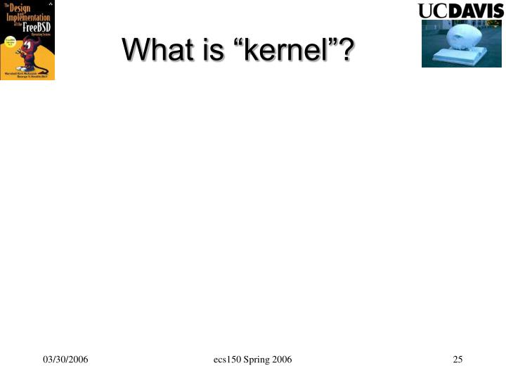 """What is """"kernel""""?"""