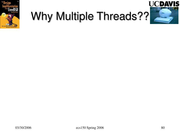 Why Multiple Threads??