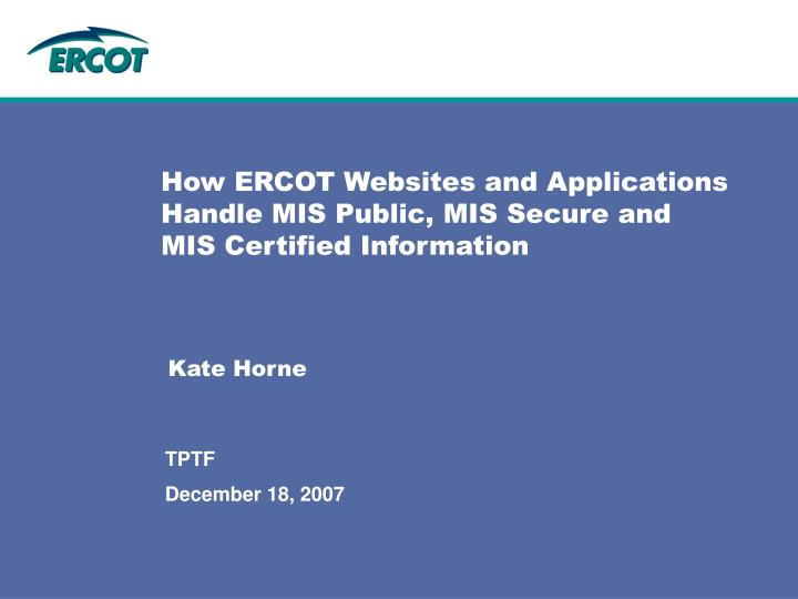 how ercot websites and applications handle mis public mis secure and mis certified information n.