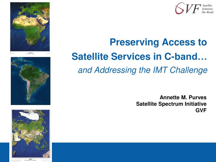 preserving access to satellite services in c band and addressing the imt challenge n.