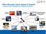 why should i care about c band c band is the lifeblood for critical services