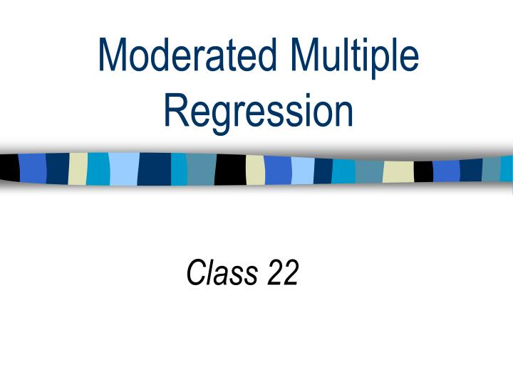 moderated multiple regression n.