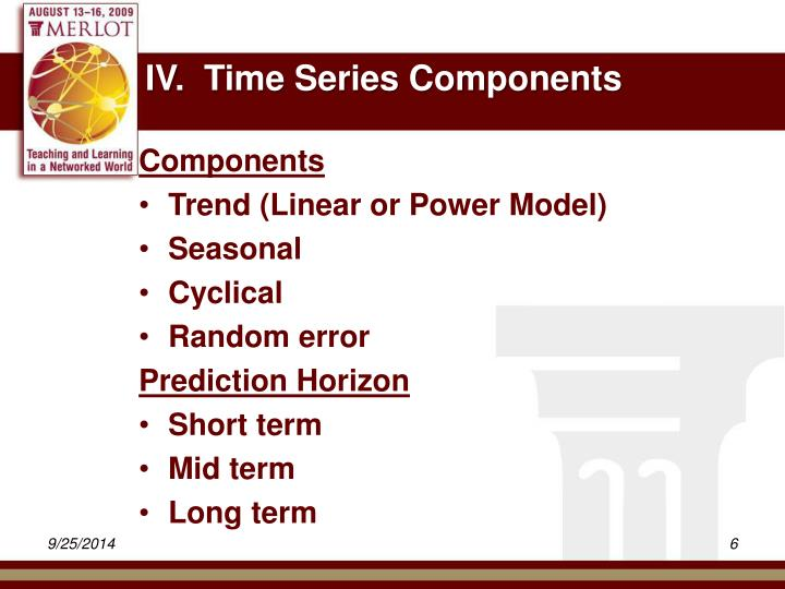 IV.  Time Series Components