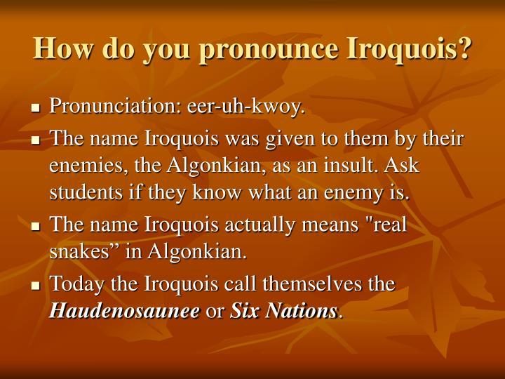 How do you pronounce iroquois