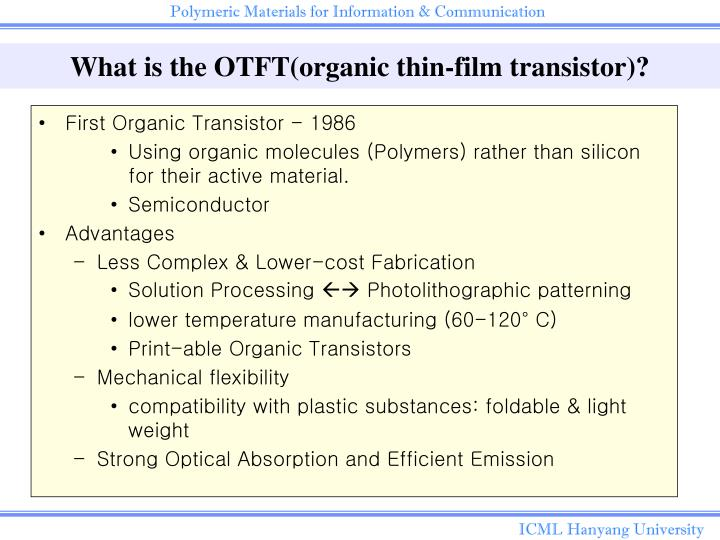 Ppt organic thin film transistor powerpoint presentation id4805368 what is the otftorganic thin film transistor publicscrutiny