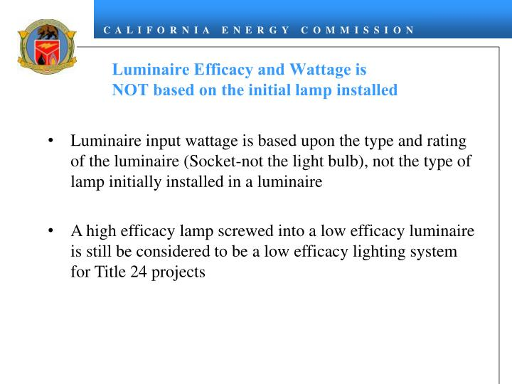 Luminaire Efficacy and Wattage is