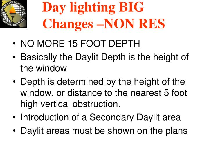 Day lighting BIG Changes –NON RES