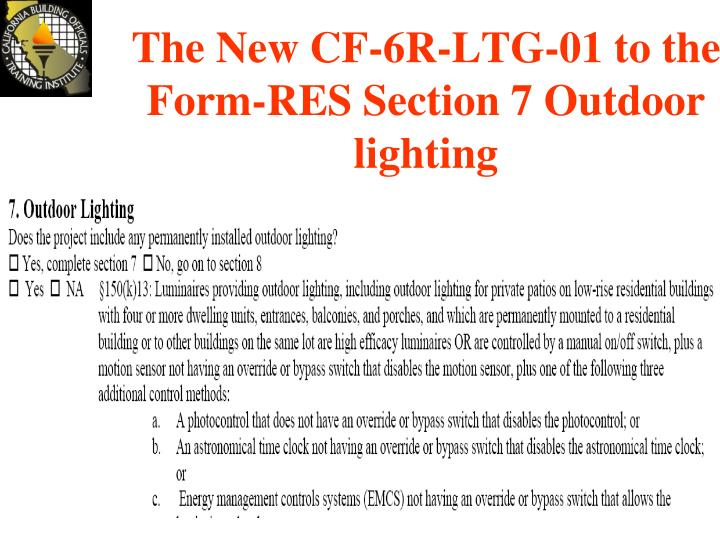 The New CF-6R-LTG-01 to the  Form-RES Section 7 Outdoor lighting