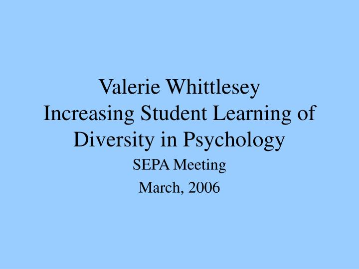 Valerie whittlesey increasing student learning of diversity in psychology