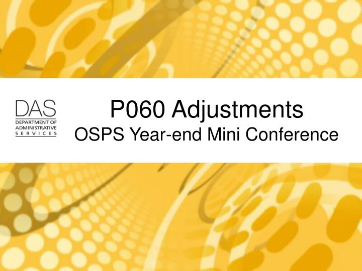 p060 adjustments osps year end mini conference n.
