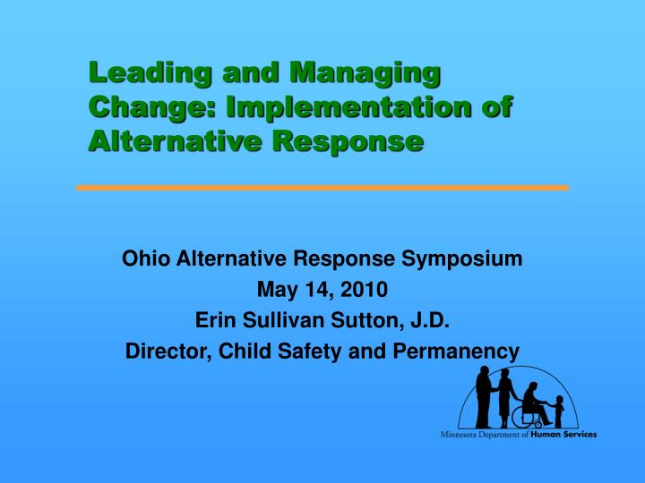 leading and managing change implementation of alternative response n.
