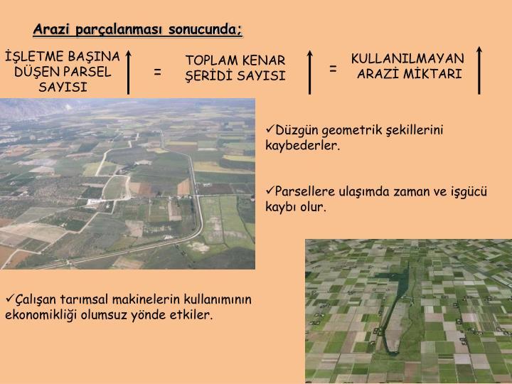 Arazi parçalanması sonucunda;