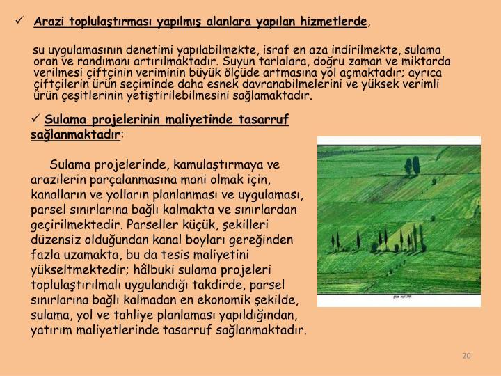 Arazi toplulaştırması yapılmış alanlara yapılan hizmetlerde