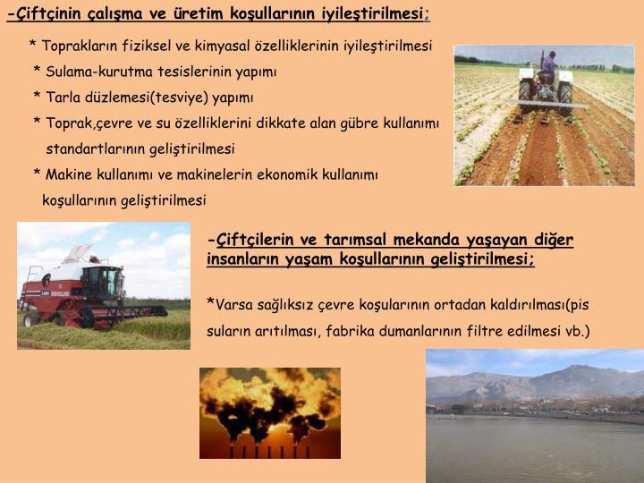 -Çiftçinin çalışma ve üretim koşullarının iyileştirilmesi
