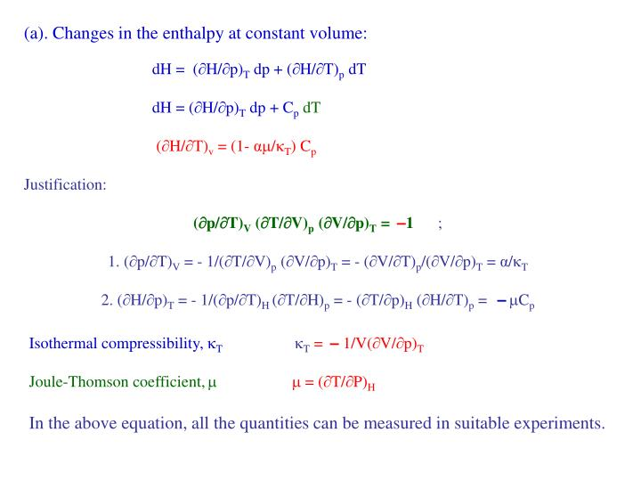 (a). Changes in the enthalpy at constant volume: