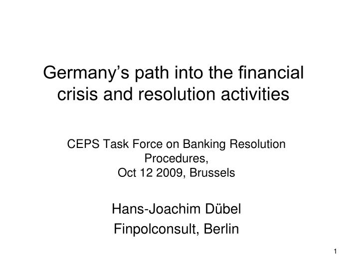 germany s path into the financial crisis and resolution activities n.