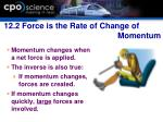 12 2 force is the rate of change of momentum1